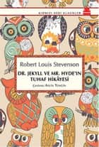 Dr. Jekyll ve Mr. Hyde'in Tuhaf Hikayesi ebook by Robert Louis Stevenson, Aylin Yengin