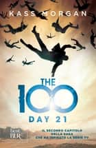The 100 Day 21 ebook by Kass Morgan