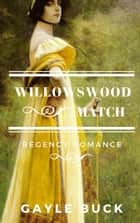 Willowswood Match ebook by Gayle Buck