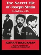 The Secret File of Joseph Stalin ebook by Roman Brackman