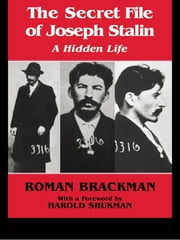 The Secret File of Joseph Stalin - A Hidden Life ebook by Roman Brackman