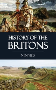 History of the Britons ebook by Nennius