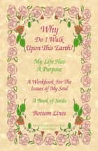 Why Do I Walk Upon This Earth? - My Life Has a Purpose ebook by Paul Green, Rock Whiteman
