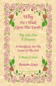 Why Do I Walk Upon This Earth? - My Life Has a Purpose ebook by Paul Green,Rock Whiteman
