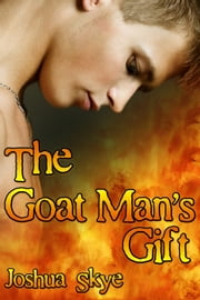 The Goat Man's Gift ebook by Joshua Skye