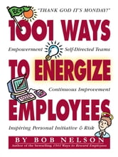 1001 Ways to Energize Employees ebook by Bob Nelson Ph.D.
