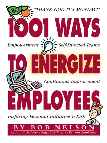 1001 Ways To Energize Employees Ebook By Bob Nelson Phd