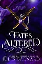 Fates Altered ebook by Jules Barnard