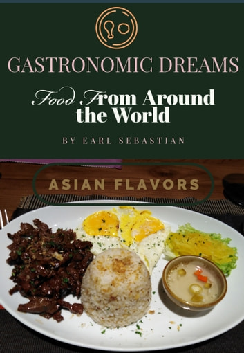 Gastronomic Dreams Food From Around The World Asia Version