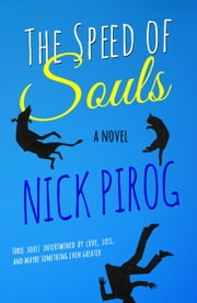 The Speed of Souls: A Novel ebook by Nick Pirog