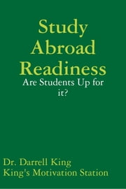 Study Abroad Readiness: Are Students Up for It? ebook by Dr. Darrell King