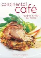 Continental Cafe ebook by Humphries Carolyn
