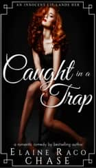 Caught in a Trap ebook by Elaine Raco Chase