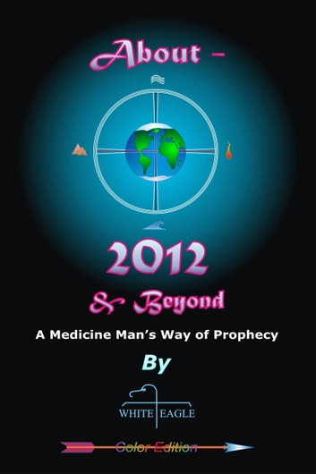 About 2012 ebook by White Eagle