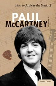 How to Analyze the Music of Paul McCartney ebook by Raymer, Miles
