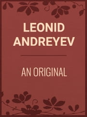 AN ORIGINAL ebook by Leonid Andreyev