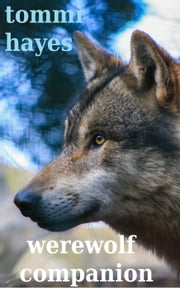 Werewolf Companion ebook by Tommi Hayes