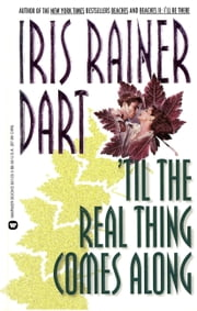 Til the Real Thing Comes Along ebook by Iris Rainer Dart
