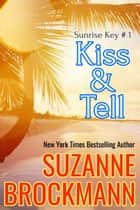 Kiss and Tell - Reissue originally published 1996 ebook by Suzanne Brockmann