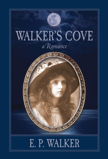 Walker's Cove - a Romance ebook by E. P. Walker
