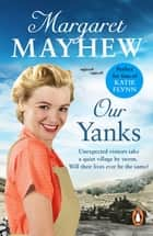 Our Yanks - A feel good wartime romance you won't be able to put down... ebook by