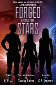 Forged From The Stars ebook by G. S. Jennsen, EJ Fisch, Tammy Salyer