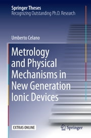 Metrology and Physical Mechanisms in New Generation Ionic Devices ebook by Umberto Celano