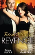 Rich Man's Revenge - 3 Book Box Set ebook by Jennie Lucas, Katherine Garbera, Jennie Lucas