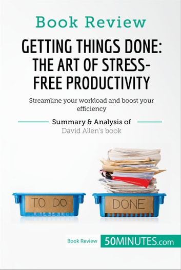 getting things done stress free productivity