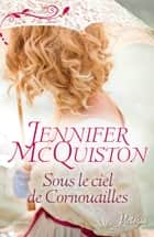 Sous le ciel de Cornouailles eBook by Jennifer McQuiston