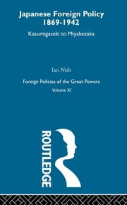 Jap Foreign Pol 1869-1942 V11 ebook by Nish