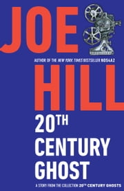 20th Century Ghost ebook by Joe Hill