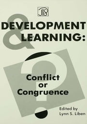Development and Learning - Conflict Or Congruence? ebook by Lynn S. Liben