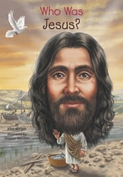 Who Was Jesus? ebook by Ellen Morgan,Stephen Marchesi,Nancy Harrison
