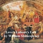 Love's Labour's Lost with line numbers ebook by