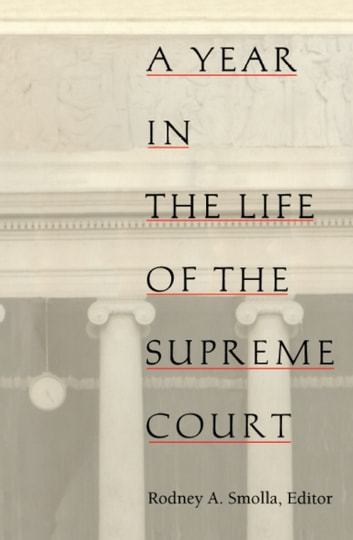 A Year in the Life of the Supreme Court ebook by Neal Devins,Mark A. Graber,Paul Barrett,Lyle Denniston,Aaron Epstein,Kay Kindred,Tony Mauro,David Savage,Stephen Wermiel