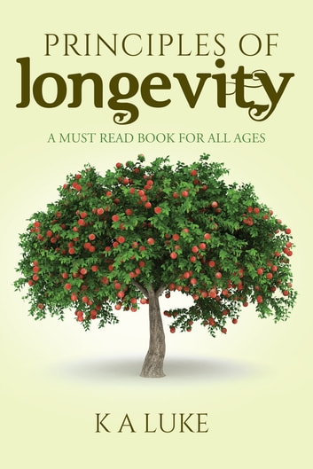 Principles of Longevity ebook by K A  Luke