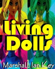 Living Dolls ebook by Marshall Ian Key