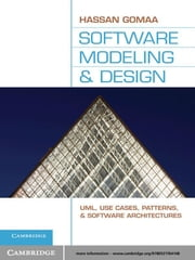 Software Modeling and Design - UML, Use Cases, Patterns, and Software Architectures ebook by Hassan Gomaa