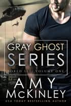 Gray Ghost Series Box Set: Volume 1 - Gray Ghost Novels ebook by Amy McKinley