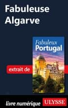 Fabuleuse Algarve ebook by Marc Rigole