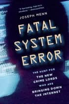 Fatal System Error ebook by Joseph Menn