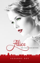 Alice, tome 2 - Une femme sans histoire ebook by Suzanne Roy