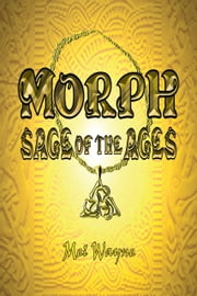Morph - Sage of the Ages ebook by Mel Wayne