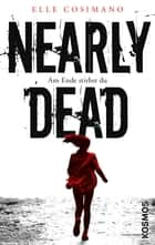 Nearly Dead - Am Ende stirbst du ebook by Elle Cosimano