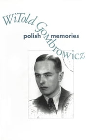 Polish Memories ebook by Witold Gombrowicz,Bill Johnston