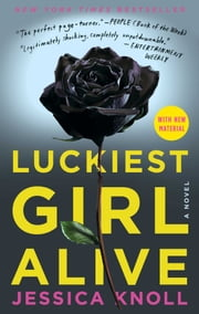 Luckiest Girl Alive - A Novel ebook by Jessica Knoll