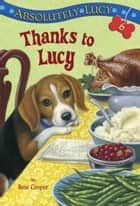 Absolutely Lucy #6: Thanks to Lucy ebook by Ilene Cooper,David Merrell