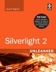 Silverlight 2 Unleashed ebook by Laurent Bugnion
