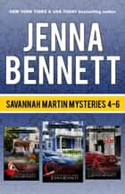 Savannah Martin Mysteries 4-6 - Close to Home, A Done Deal, Change of Heart ebook by Jenna Bennett